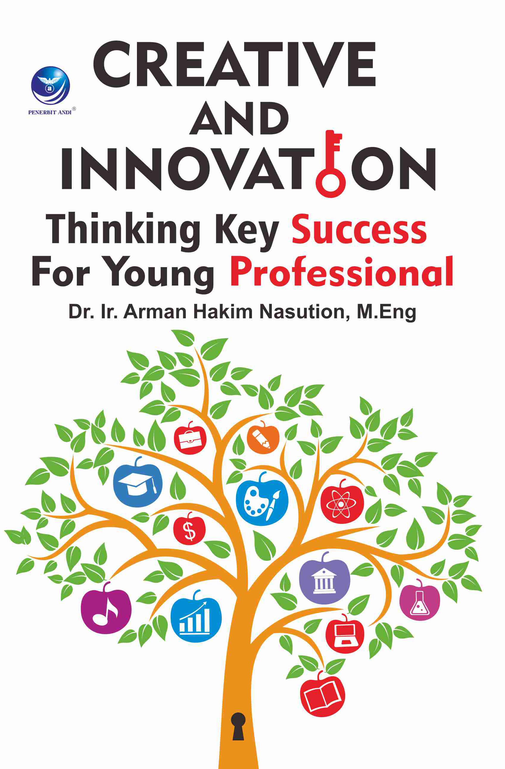 Creative and innovation thinking key success for young professional [sumber elektronis]