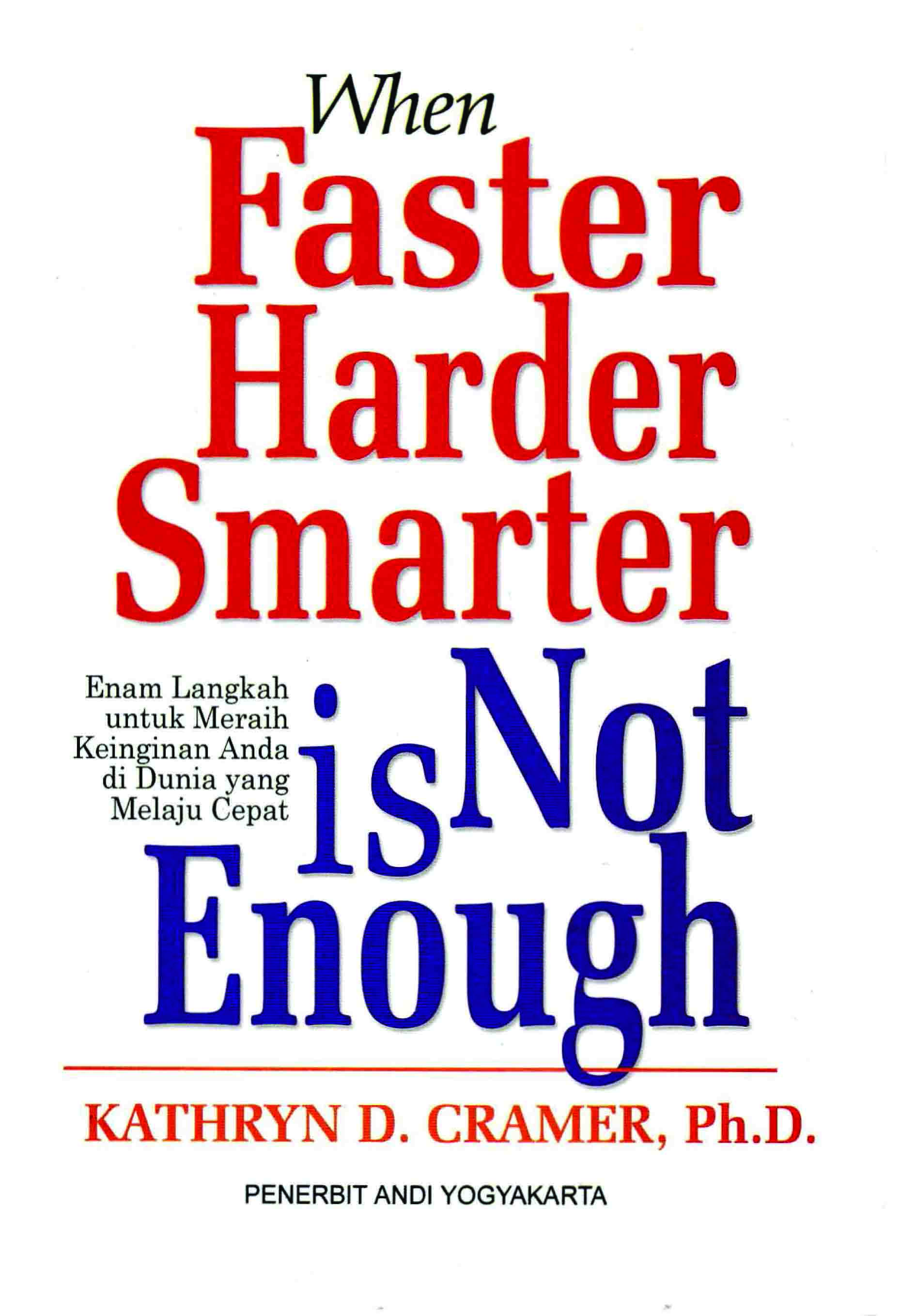 When faster-harder, smarter is not enough [sumber elektronis]