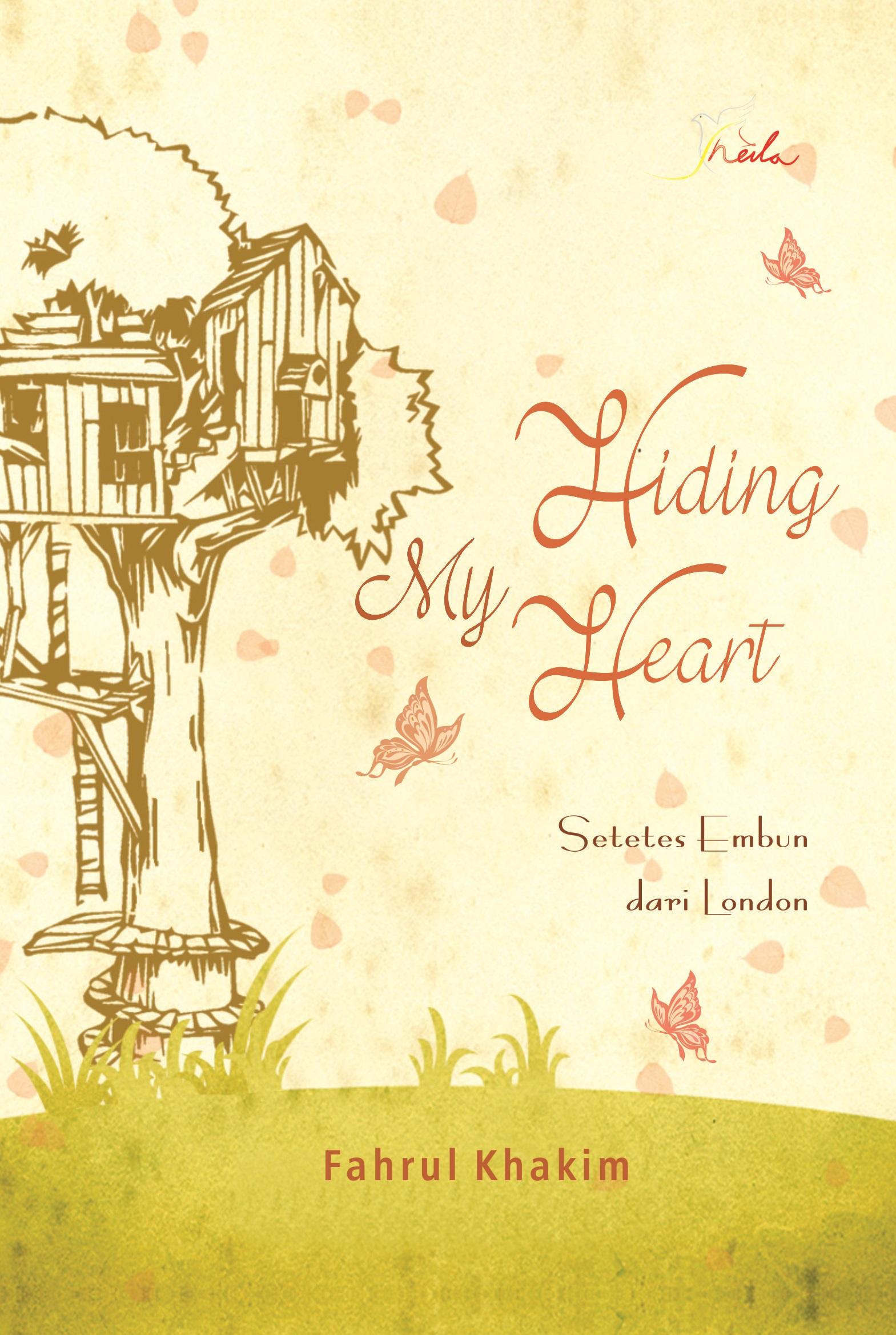 Hiding my heart [sumber elektronis] : setetes embun dari London