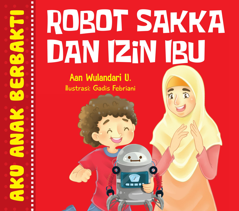 Robot Sakka dan izin ibu [sumber elektronis]