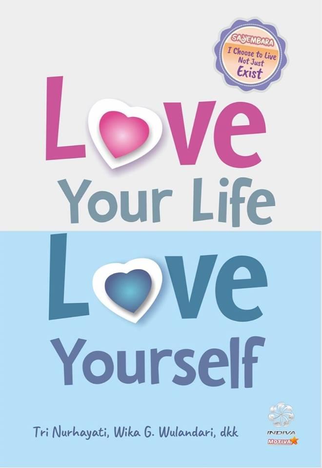 Love your life, love yourself [sumber elektronis]