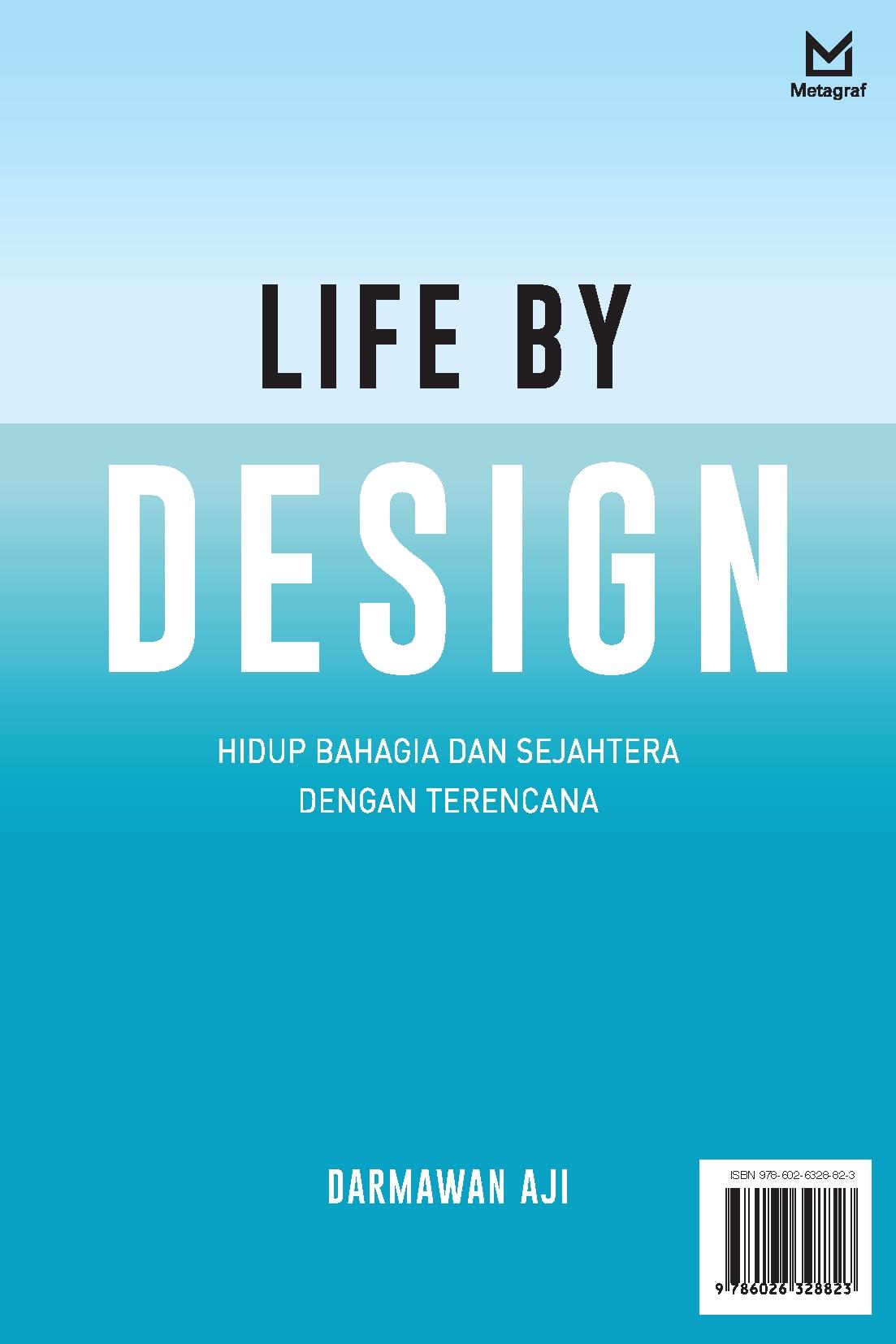 Life by design [sumber elektronis] : hidup bahagia dan sejahtera dengan terencana