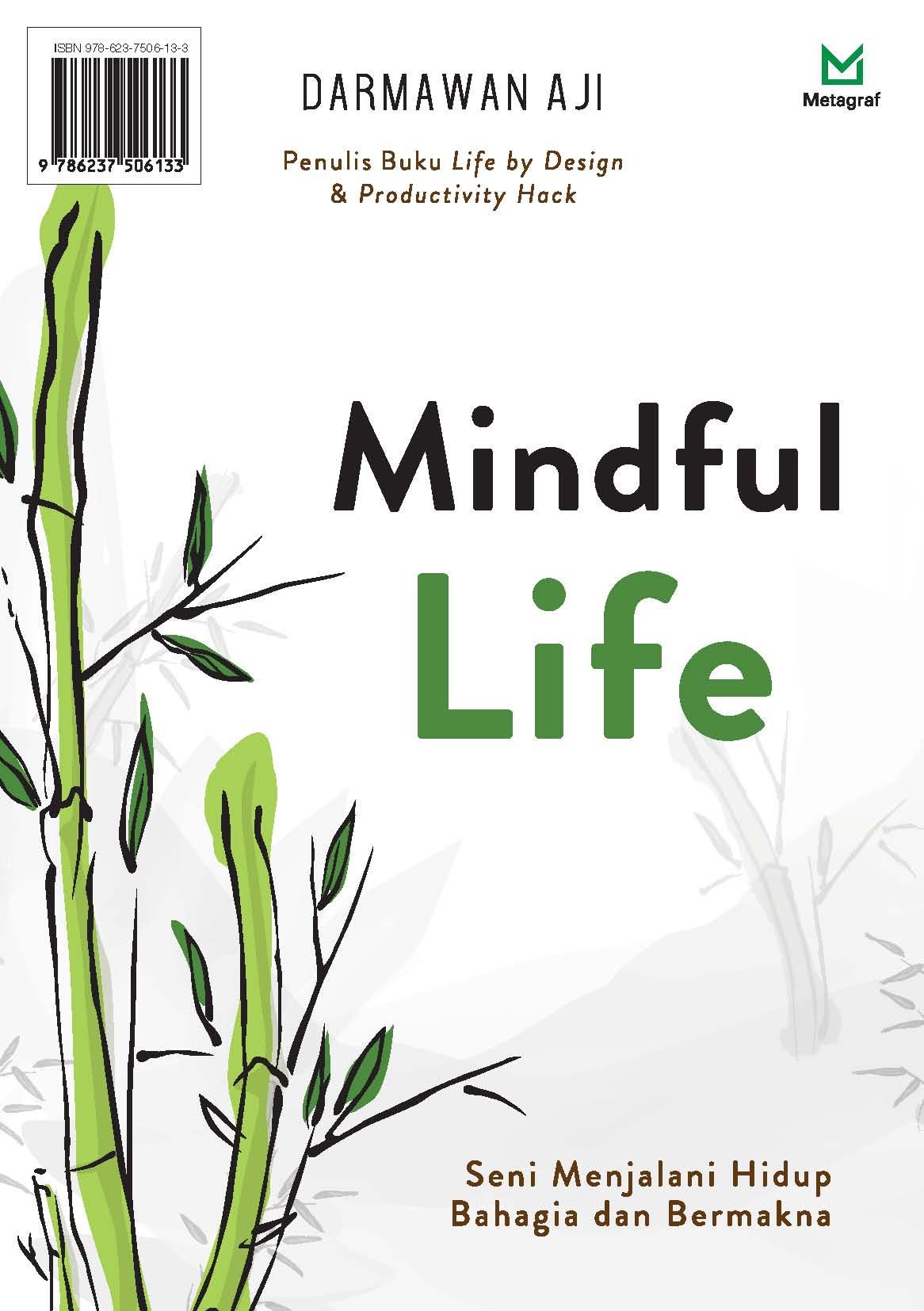 Mindful life [sumber elektronis] : seni menjalani hidup bahagia dan bermakna