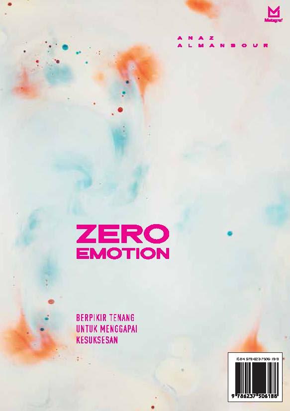 Zero emotion [sumber elektronis] : berpikir tenang untuk menggapai kesuksesan