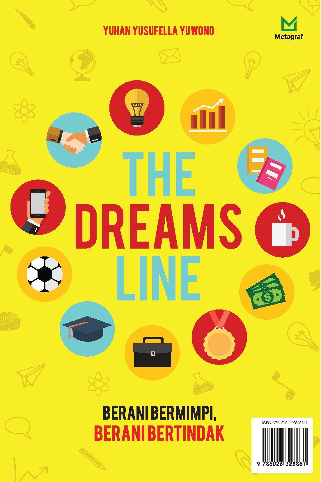 The dreams line [sumber elektronis] : berani bermimpi, berani bertindak