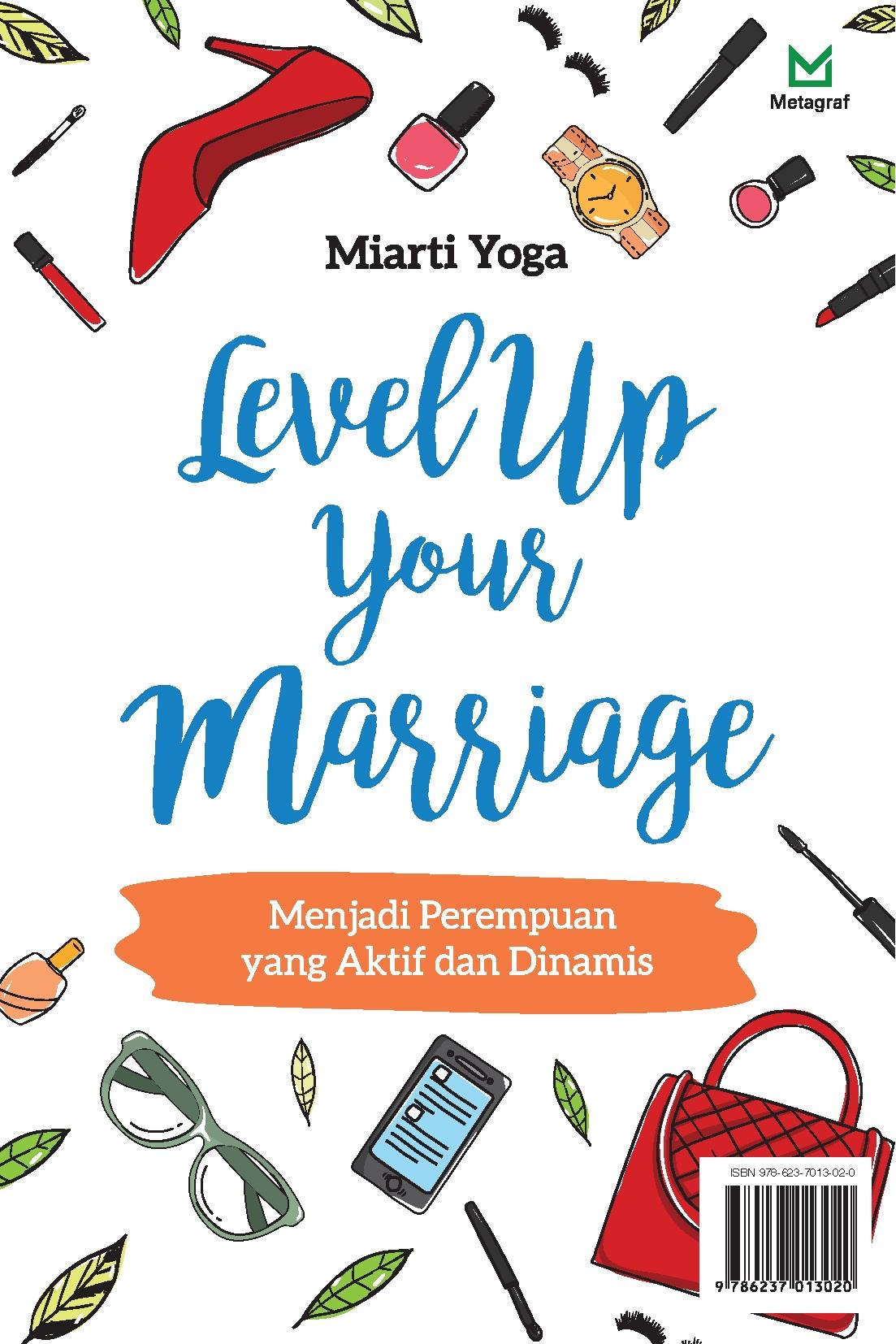 Level up your marriage [sumber elektronis] : menjadi perempuan yang aktif dan dinamis