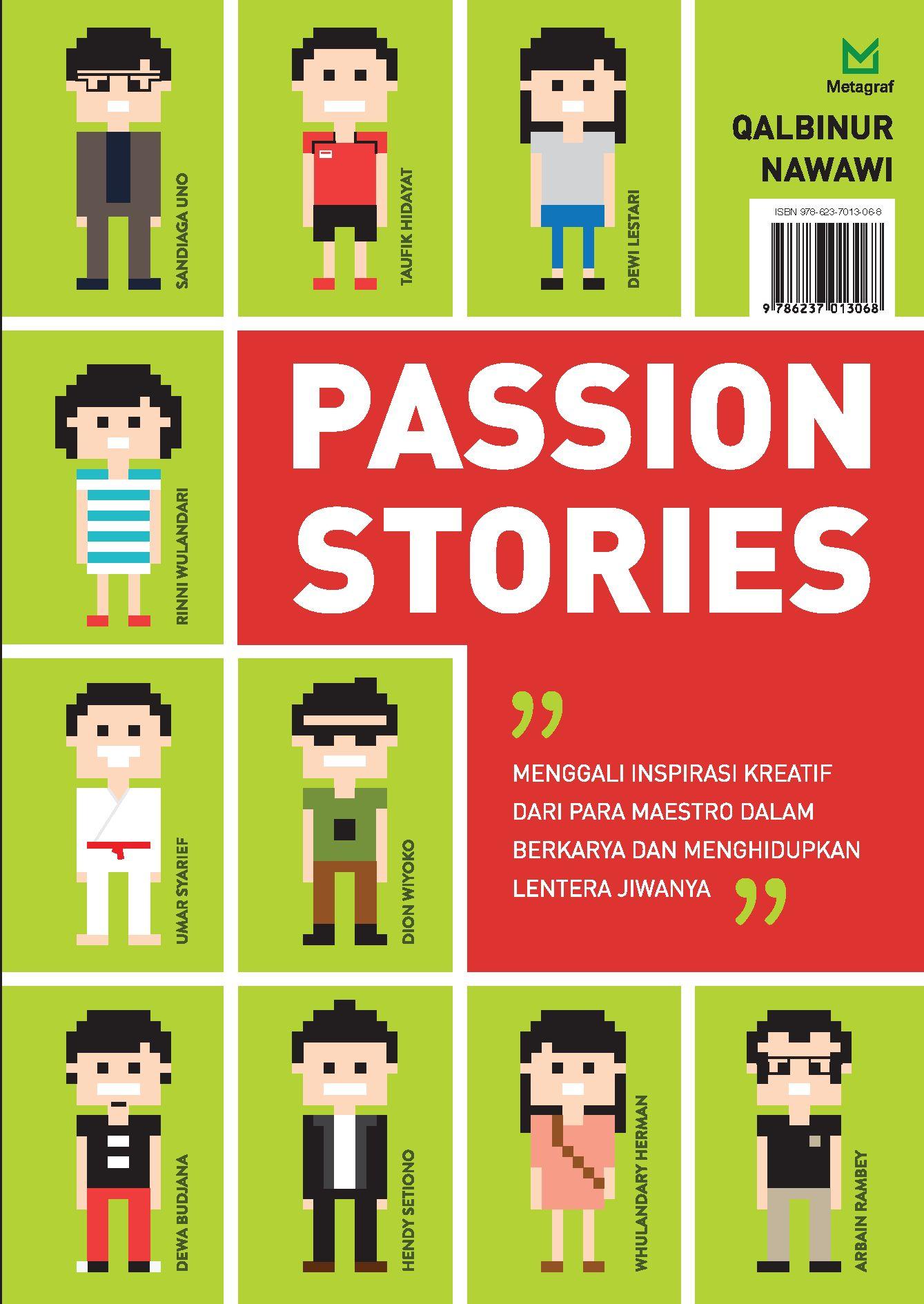 Passion stories [sumber elektronis] : menggali inspirasi kreatif dari para maestro dalam berkarya dan menghidupkan lentera jiwanya