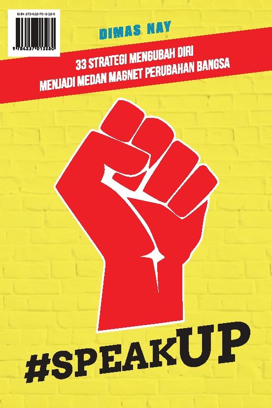 #Speak up [sumber elektronis] : 33 strategi mengubah diri menjadi medan magnet perubahan bangsa