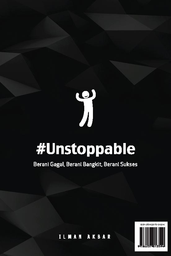 #Unstoppable [sumber elektronis] : berani gagal, berani bangkit, berani sukses
