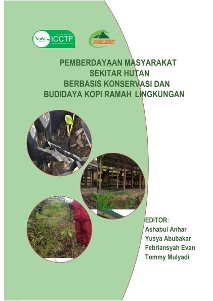 Pemberdayaan masyarakat sekitar hutan berbasis konservasi dan budidaya kopi ramah lingkungan [sumber elektronis]