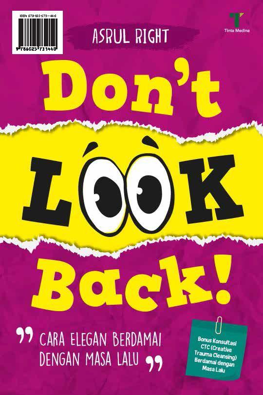 Don't look back! [sumber elektronis] : cara elegan berdamai dengan masa lalu