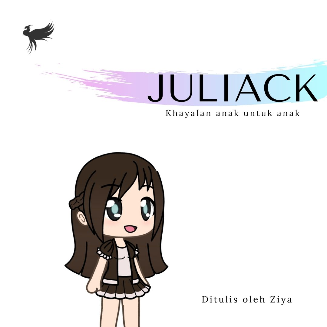 Juliack [sumber elektronis] : hayalan anak untuk anak