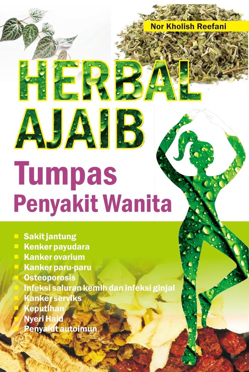 Herbal ajaib tumpas penyakit wanita [sumber elektronis]