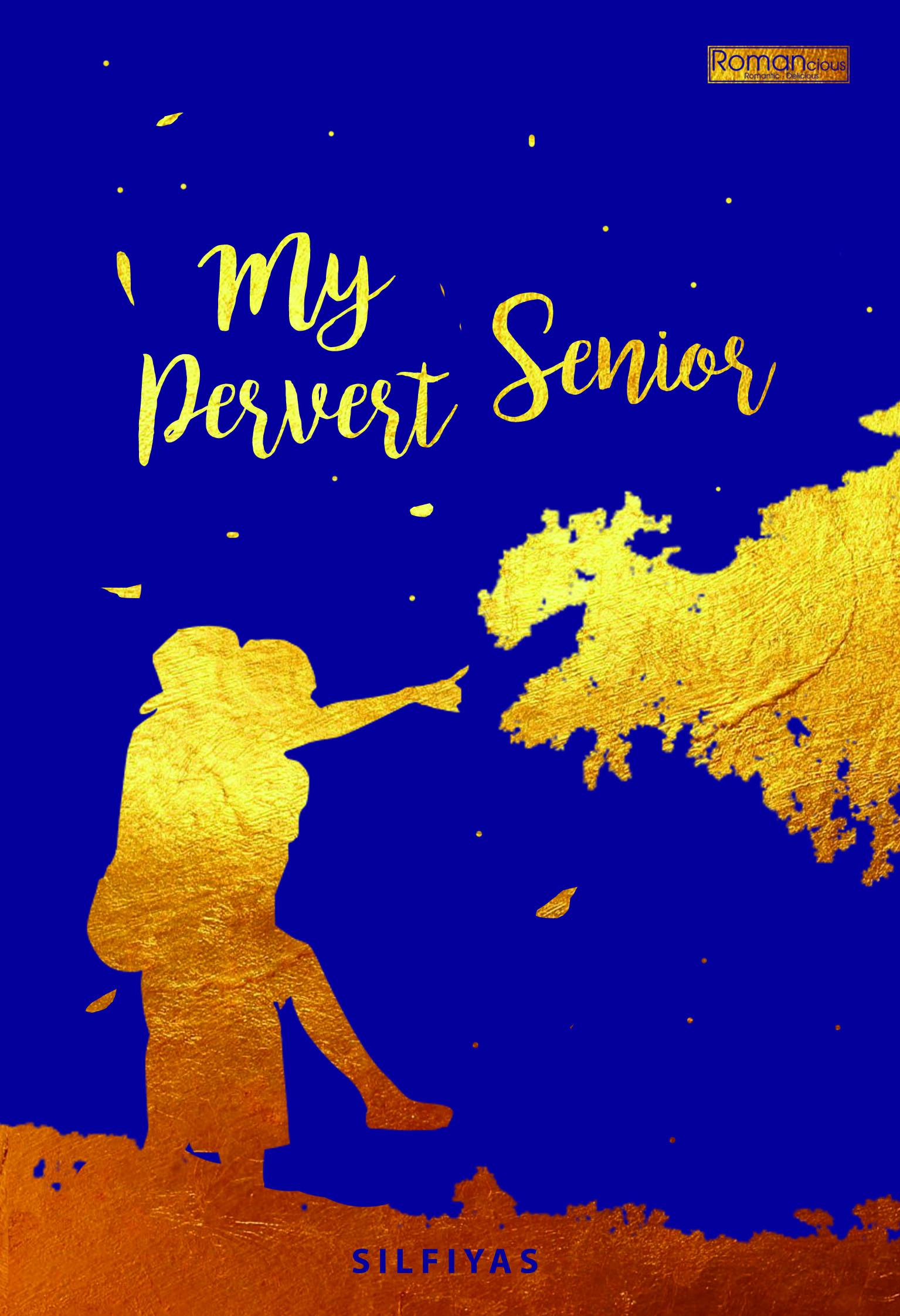 My pervert senior [sumber elektronis]
