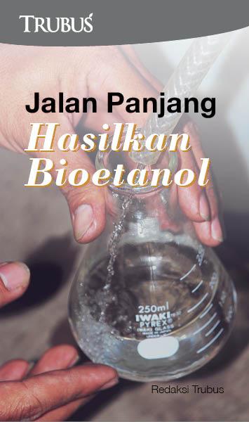 Jalan panjang hasilkan bioetanol [sumber elektronis]